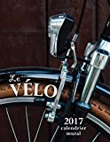 Le Vélo 2017 Calendrier Mural (Edition France)
