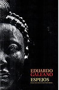 Espejos una historia casi universal par Eduardo Galeano