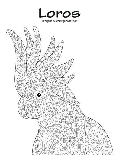 Descargar Loros libro para colorear para adultos 1: Volume 1 por ...
