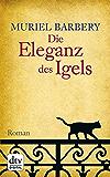 Die Eleganz des Igels: Roman (dtv Literatur)