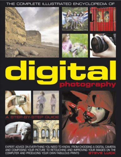 By Steve Luck The Complete Illustrated Encyclopedia of Digital Photography: A Step-by-Step Guide [Hardcover]