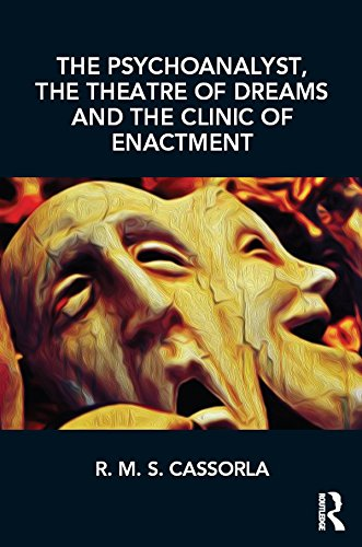 The Psychoanalyst, the Theatre of Dreams and the Clinic of Enactment