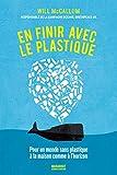 En finir avec le plastique - Pour un monde sans plastique à la maison comme à l'horizon
