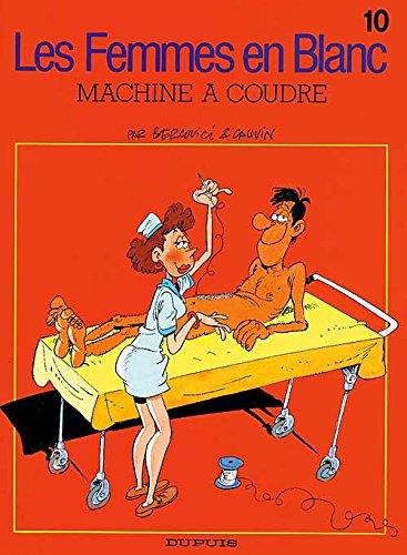 Les femmes en blanc - tome 10 - MACHINE A COUDRE