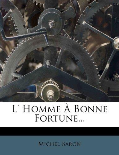 L' Homme À Bonne Fortune...