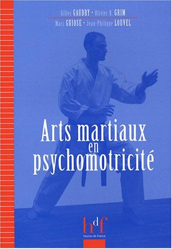 Arts martiaux en psychomotricité par Gilles Gaudry