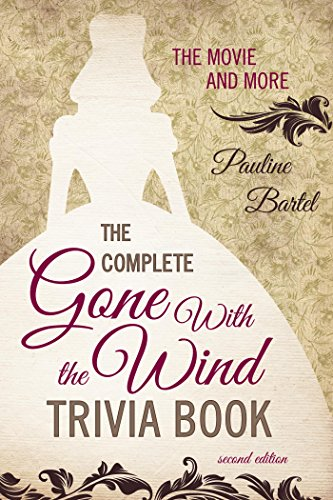 The Complete Gone With the Wind Trivia Book: The Movie and More (English Edition)