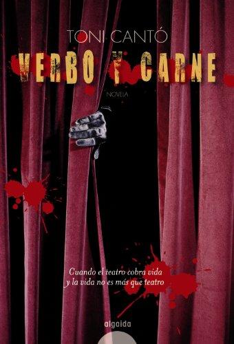 Verbo y carne / Word and Flesh (Algaida Narrativa / Algaida Narrative)
