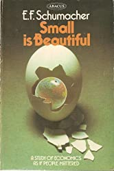 Small is Beautiful: A Study of Economics as if People Mattered by E. F. Schumacher (1974-12-05)