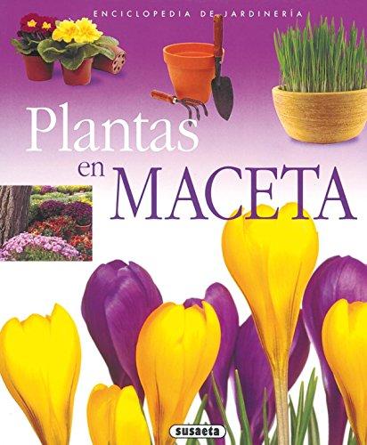 Plantas En Macetas (Enci.De Jardin) (Enciclopedia De Jardinería) por Equipo Susaeta