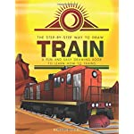 The Step-by-Step Way to Draw Train: A Fun and Easy Drawing Book to Learn How to Draw Trains