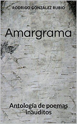 Amargrama: Antología de poemas inauditos