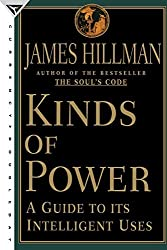 Kinds of Power: A Guide to its Intelligent Uses by James Hillman (1997-01-01)
