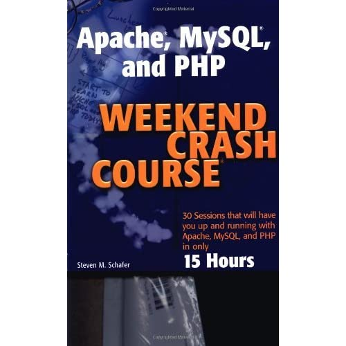 Apache, MySQL, and PHP Weekend Crash Course by Steven M. Schafer (2003-10-24)