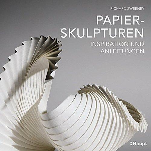 Papierskulpturen: Inspiration und Anleitungen