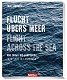 Flucht übers Meer- Flight across the sea - Von Troja bis Lampedusa - From Troy to Lampedusa -