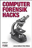 Computer-Forensik Hacks - Lorenz Kuhlee, Victor Völzow