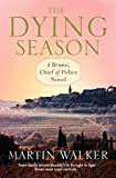 The Dying Season by Martin Walker front cover