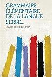 Cover of: Grammaire Élémentaire de la Langue Serbe... |