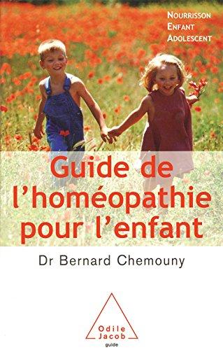 Guide de l'homopathie pour l'enfant: Nourrisson, enfant, adolescent