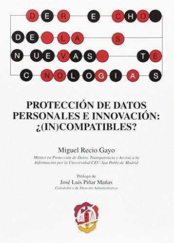 Protección de datos personales e innovación: ¿(in)compatibles? (Derecho de las Nuevas Tecnologías)