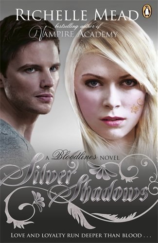 Bloodlines: Silver Shadows (book 5) by Richelle Mead (2014-07-29)