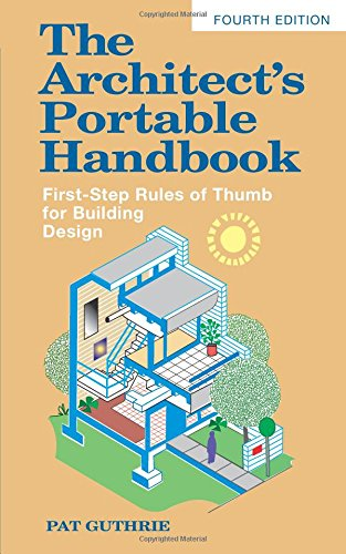 The Architect's Portable Handbook: First-Step Rules of Thumb for Building Design 4/e (McGraw-Hill Portable Handbook) (2009 Ibc)
