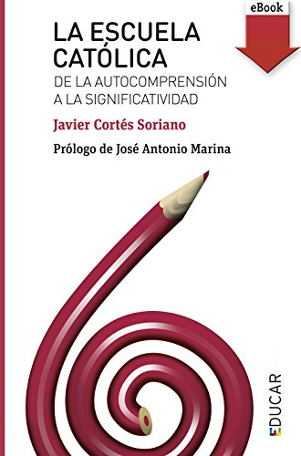 La escuela católica (eBook-ePub) (Educar nº 112)