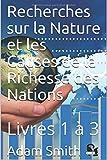 Telecharger Livres Recherches sur la Nature et les Causes de la Richesse des Nations Livres 1 a 3 (PDF,EPUB,MOBI) gratuits en Francaise