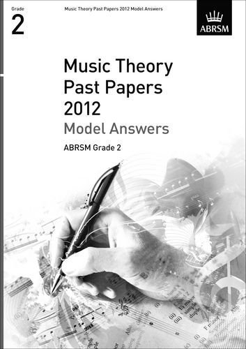 Music Theory Past Papers 2012 Model Answers, ABRSM Grade 2 (Theory of Music Exam papers & answers (ABRSM)) of unknown on 03 January 2013