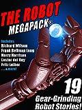 The Robot MEGAPACK®: 19 Gear-Grinding Robot Stories!