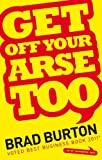 Get Off Your Arse Too
