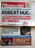 Telecharger Livres HUMANITE No 17863 du 18 01 2002 ECOLES EN GREVE ENTRETIEN AVEC LE CANDIDAT COMMUNISTE ROBERT HUE AIRBUS SUPPRIME 6000 EMPLOIS JEAN JACQUES AILLAGON CONTRE LA MONDIALISATION DE LA BANALITE J M MESSIER (PDF,EPUB,MOBI) gratuits en Francaise