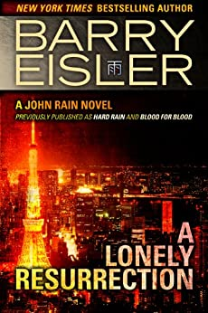 A Lonely Resurrection (Previously Published as Hard Rain and Blood from Blood) (A John Rain Novel Book 2) (English Edition) von [Eisler, Barry]