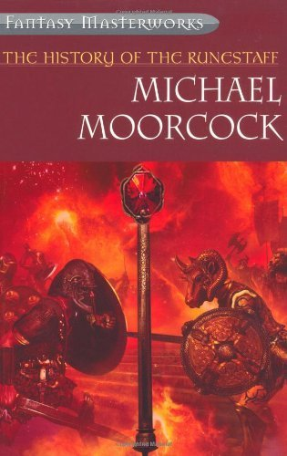 The History of the Runestaff: The Jewel in the Skull, The Mad God's Amulet, The Sword of the Dawn, The Runestaff (Fantasy Masterworks) by Michael Moorcock (2003-04-10)