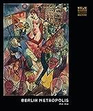 Berlin Metropolis: 1918-1933