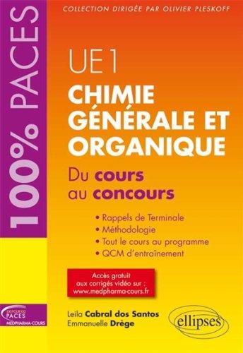 Chimie Générale et Organique du Cours au Concours UE1 100% Paces par Leila Cabral-Dos-Santos