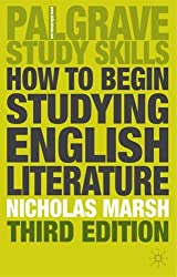 How to Begin Studying English Literature (Palgrave Study Guides:Literature)