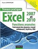 Travaux pratiques avec Excel 2007 et 2010 - Fonctions avancées: Fonctions avancées : traitement des données, travail collaboratif, Windows Live SkyDrive, VBA de Fabrice Lemainque ( 18 avril 2012 )