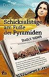 Schicksalstage am Fuße der Pyramiden: Sie nennen es den arabischen Frühling.. - Daniel Gerber