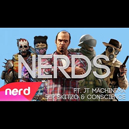 nerds-feat-jt-machinima-sir-skitzo-conscience