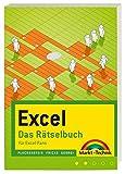 Excel - Das Rätselbuch - Rätsel und Knobeleien mit Excel gelöst: für Excel-Fans (Office Einzeltitel) - Jens Fleckenstein, Walter Fricke, Boris Georgi