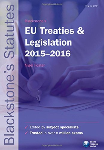Blackstone's EU Treaties & Legislation 2015-   2016 (Blackstone's Statute Series)