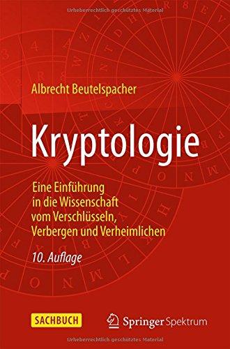 eBooks Amazon Kryptologie: Eine Einführung in die Wissenschaft vom Verschlüsseln, Verbergen und Verheimlichen MOBI