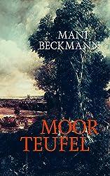 Moorteufel: Historischer Roman