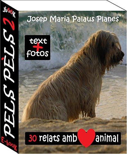 Pels Pèls ·2· (Catalan Edition) por JOSEP MARIA PALAUS PLANES