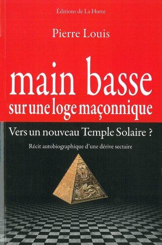 Main basse sur une loge maçonnique : Vers un nouveau Temple Solaire ?