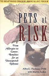 Pets at Risk: From Allergies to Cancer, Remedies for an Unsuspected Epidemic by D.V.M. Alfred J. Plechner (2003-09-16)
