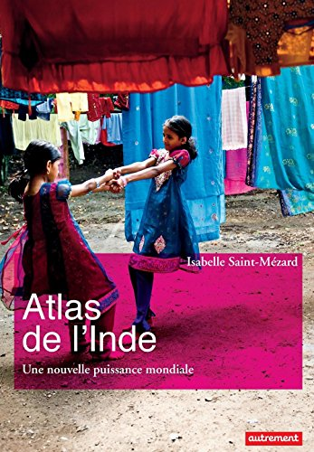 Atlas de l'Inde. Une nouvelle puissance mondiale (Atlas/Monde)