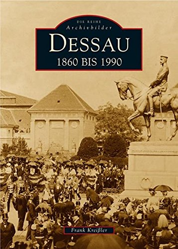 Dessau: 1860 bis 1990